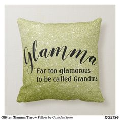 "Glamma Gifts - Adorable ""Far too glamorous to be called Grandma"" throw pillow is a wonderful gift for the stylish new grandmother! First Time Grandma, Call Grandma, New Grandma, Grandmother Gifts, Holiday Cards, Christmas Cards, Christmas Gifts For Grandma, Ding Dong, Christmas Card Holders"