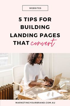 5 Tips for Building Landing Pages That Convert | MarketingYourBrand.com.au This blog post includes the best tips for building a landing page that helps you grow your business. #landingpages #marketingtips #optin #marketingresources #marketingtips Business Website, Business Tips, Landing Pages That Convert, Web Design Tips, Brand Building, Build Your Brand, Growing Your Business, Social Media Tips, How To Start A Blog