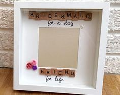 Bridesmaid for a day friend for life frame, bridesmaid, bridesmaid thank you gift, bridesmaid frame, maid of honour gift, wedding gift,