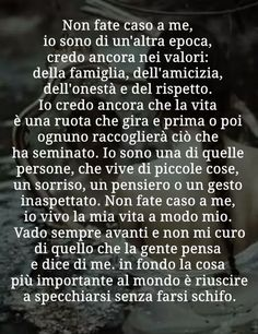 Non fate caso a me, io sono. Words Quotes, Wise Words, Me Quotes, Sayings, Italian Phrases, Italian Quotes, Tumblr Quotes, Beautiful Words, Cool Words