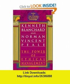 The Power of Ethical Management (9780449919750) Kenneth Blanchard, Norman Vincent Peale , ISBN-10: 0449919757  , ISBN-13: 978-0449919750 ,  , tutorials , pdf , ebook , torrent , downloads , rapidshare , filesonic , hotfile , megaupload , fileserve