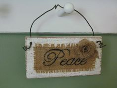 Small Wood Sign Painted White and Distressed With Peace Printed On Burlap With Burlap Flowers by creativelychristel on etsy