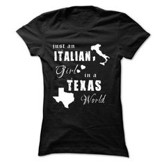 ITALIAN GIRL IN TEXAS WORLD T-Shirts, Hoodies (19.99$ ==► Shopping Now to order this Shirt!)