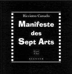 """Riccioto Canudo, escritor, poeta y crítico cinematográfico italiano, fue el primero en etiquetar al cine como 'Séptimo arte' en 1911. Hasta entonces, y desde la antigüedad, se había estado etiquetando los diferentes movimientos artísticos y disciplinas, hasta quedar a principios del siglo XX en seis artes. Canudo veía el cine como un """"arte plástico en ..."""