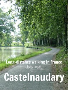 Glimpses of houses through the trees lining the Midi Canal give the first signs that, after three days of walking, you have reached the town of Castelnaudary.