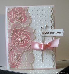 lovely roses embossed on vellum, painted on back, cut out...pretty card...