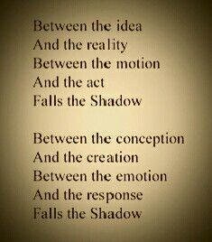 T. S. Eliot- The Hollow Men.