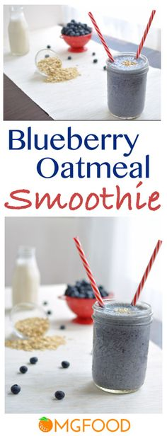 Blueberry Oatmeal Smoothie - This smoothie is filling, delicious, and ...