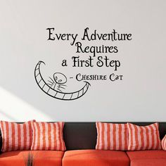 Alice In Wonderland Wall Decal Cheshire Cat Every Adventure Requires A First Step Quote Vinyl Sticker Art Bedroom Nursery Home Decor Frases Disney, Disney Quotes, Alice And Wonderland Quotes, Alice In Wonderland Party, Steps Quotes, Me Quotes, Through The Looking Glass, Wall Decals, Just For You