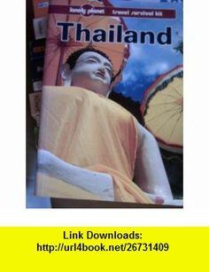 Thailand A Travel Survival Kit (Lonely Planet Thailand) (9780864420800) Joe Cummings , ISBN-10: 0864420803  , ISBN-13: 978-0864420800 ,  , tutorials , pdf , ebook , torrent , downloads , rapidshare , filesonic , hotfile , megaupload , fileserve
