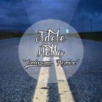 Adele - Hello (Emircan Remix) by Emircan on SoundCloud