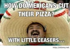 How do mexicans cut their pizza isfunny.net