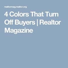 4 Colors That Turn Off Buyers | Realtor Magazine