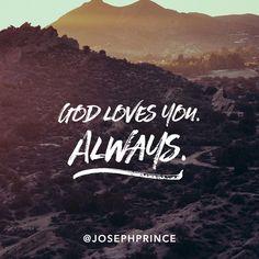 God loves you always.