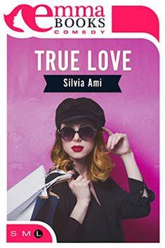 True Love, Silvia Ami, @Emma_Books, #romancecontemporaneo, #recensione,    Sognando tra le Righe: TRUE LOVE Silvia Ami Recensione