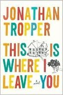 one of the funniest books I've read. Couldn't stop laughing. Definitely the best one of Tropper's books so far. Then again, I'm only on my third one haha