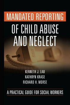 Mandated Reporting of Child Abuse and Neglect: A Practical Guide for Social Workers  Used Book in Good Condition