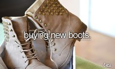 My mom told me and my sister to pick out a pair of boots at Rue21, but we can't have them til' Christmas lol :p