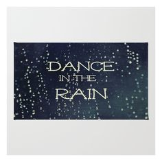 Dance In The Rain Rug ($28) ❤ liked on Polyvore featuring home, rugs, backgrounds, text, words, phrase, quotes, saying, weave rug and non skid area rugs