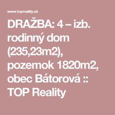 DRAŽBA: 4 – izb. rodinný dom (235,23m2), pozemok 1820m2, obec Bátorová :: TOP Reality