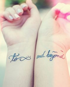 to infinity and beyond wrist tattoo I've been looking with a good placement of the wording! Perfect