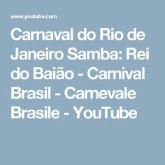 Carnaval do Rio de Janeiro Samba: Rei do Baião - Carnival Brasil - Carnevale Brasile - YouTube