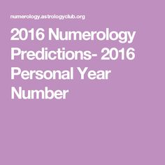 2016 Numerology Predictions- 2016 Personal Year Number