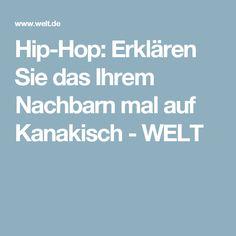 Hip-Hop: Erklären Sie das Ihrem Nachbarn mal auf Kanakisch - WELT Bushido, Hip Hop, World, Hiphop