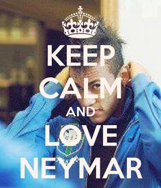 KEEP CALM AND LOVE NEYMAR