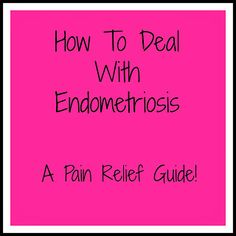 Steps to take to ease the pain caused by endometriosis.