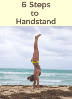 Pin it! 6 Steps to learn handstands