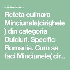 Reteta culinara Minciunele(cirighele) din categoria Dulciuri. Specific Romania. Cum sa faci Minciunele( cirighele)