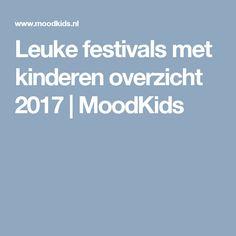 Leuke festivals met kinderen overzicht 2017 | MoodKids