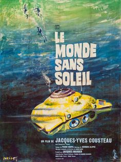 """French grande for World Without Sun (Jacques-Yves Cousteau, France, artist: Darigo. The Best of """"Movie Poster of the Day,"""" Part 10 on Notebook Jacques Cousteau, Sea Dweller, Best Documentaries, Retro Images, Out To Sea, Bathroom Art, Retro Futurism, Film Posters, Graphic Prints"""