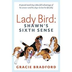 #Book Review of #LadyBirdShawnsSixthSense from #ReadersFavorite - https://readersfavorite.com/book-review/lady-bird-shawns-sixth-sense  Reviewed by Hilary Hawkes for Readers' Favorite  Lady Bird: Shawn's Sixth Sense by Gracie Bradford is a short book about a ten-year-old boy, Shawn, and how he adapts to a sight disability with the help of his friend and doggie pal, Lady Bird. Lady Bird is a beagle whose instincts and senses enable her to look out for Shawn. Thr...