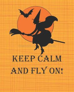 "Keep Calm And Fly On  8""x10"" Halloween Printable - GLAMOROUS SWEET EVENTS. $5.00, via Etsy."