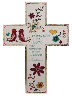 "[""Perfect for a child's room, or any room in your home, this wooden cross is painted with bright red love birds and blue, white and red flowers. Decorated with sweet hearts and flowers, this wall cross is a wonderful reminder of the power of love. The cross reads, \""Faith, Hope and Love... the greatest of these is Love.\"" - 1 Corinthians 13:13<\/i>Product Details:<\/b>Hangs 8\"" long.""] $14.99"