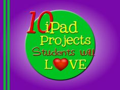 10 iPad projects Students will love