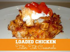 Confessions of a Semi-Domesticated Mama: Loaded Chicken Tater Tot Casserole