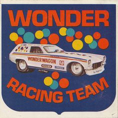 Wonder Racing Team sticker, c. Racing Stickers, Cool Stickers, Racing Team, Drag Racing, Wheel In The Sky, Ad Car, Good Old Times, Car Advertising, Drag Cars
