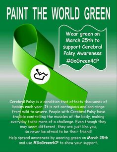 Cerebral Palsy Awareness Day is March Paint the World Green and educate and advocate! – Cerebral Palsy Awareness Day is March Paint the World Green and educate and advocate! Cerebral Palsy Awareness, Cerebral Palsy Quotes, Cerbral Palsy, Disability Quotes, Natural Asthma Remedies, Nursing Notes, Muscle Body, Special Needs Kids