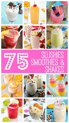 Whether you're looking for something refreshing or something cold and delicious, I've got you covered with these Slushies, Smoothies and Shakes - OH MY!