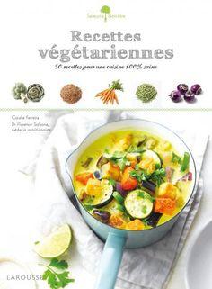 Recettes #végétariennes   Editions Larousse