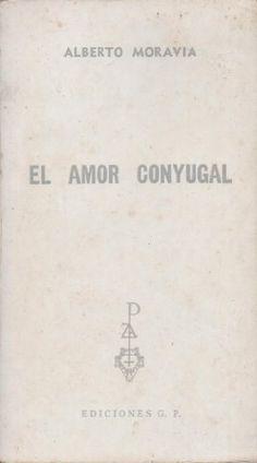 El amor Xonyugal by Alberto Moravia [Spanish Language Edition] http://www.amazon.com/dp/B00BJI7DD4/ref=cm_sw_r_pi_dp_ru8Otb0VP1XQTVA8