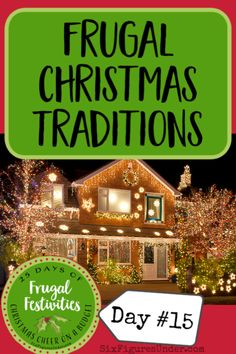Free or Frugal Christmas Traditions- Frugal Festivities Day - Six Figures Under Great Christmas Movies, 25 Days Of Christmas, Christmas On A Budget, Family Christmas, Christmas Traditions, Christmas Themes, Christmas Light Displays, True Meaning Of Christmas, Food Preparation