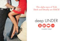 Deep Under - the newest standalone installment in the New York Times bestselling Tall, Dark and Deadly series by Lisa Renee Jones Lisa, Deep, York, Times