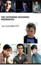 The Outsiders Imagine/Preferences | The Outsiders | The