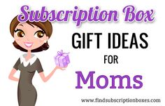 Looking for the perfect Mother's Day gift? Or perhaps you're just looking for a gift your mom will love? Here are a few subscription box gift ideas for moms that are great for Mother's Day or any occasion.