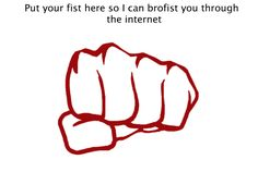 Brofist!#Repin By:Pinterest++ for iPad#