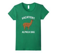 Vacation? Alpaca Bag Animal Lover Traveling T-Shirt